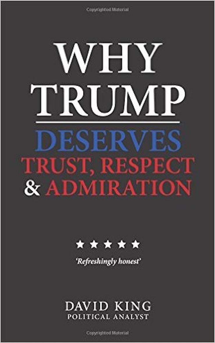 Znalezione obrazy dla zapytania Why Trump Deserves Trust, Respect and admiration