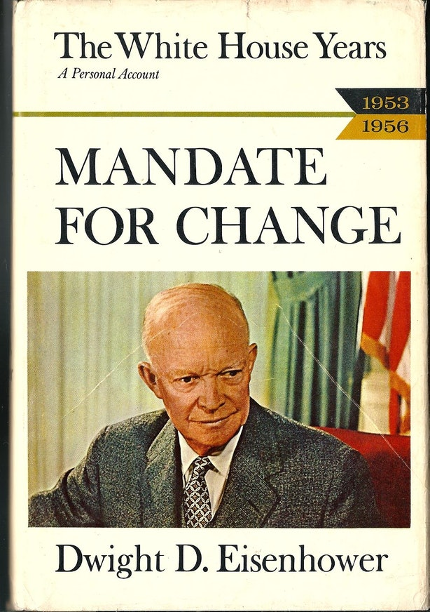 an analysis of the dwight eisenhowers presidential mandate A comparative analysis of the military leadership styles of  george c marshall and dwight d eisenhower  a thesis presented to the faculty of the us army.