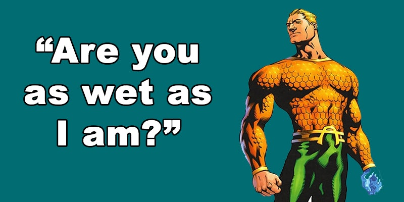 if superheroes used pickup lines theyd be just as bad as the rest of us