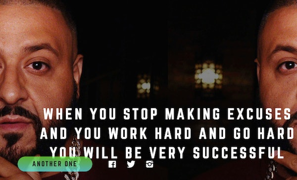 This Site Has All Of DJ Khaled's Inspirational Quotes And It's New Dj Khaled Quotes