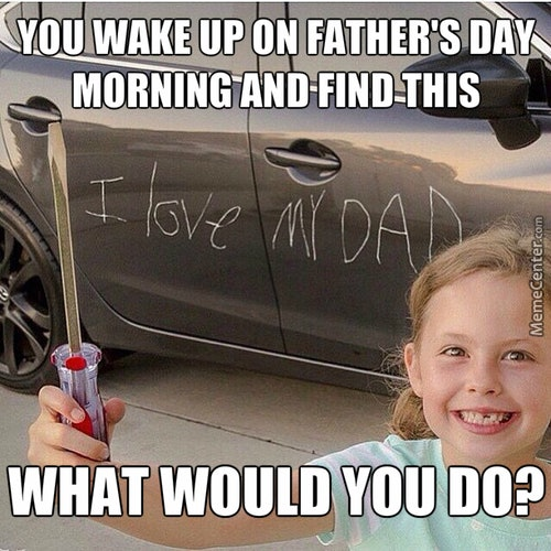 df632f40 099a 0134 e752 0a315da82319 13 funny father's day memes that are just too perfect