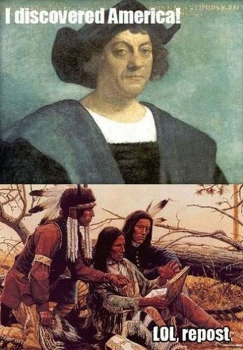 30192ed0 5328 0133 6d86 0aecee5a8273 14 columbus day memes that hilariously reveal the not so funny