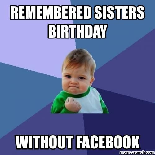 9 Sister Memes For National Sibling Day Because No One Makes You Laugh More Than She Does