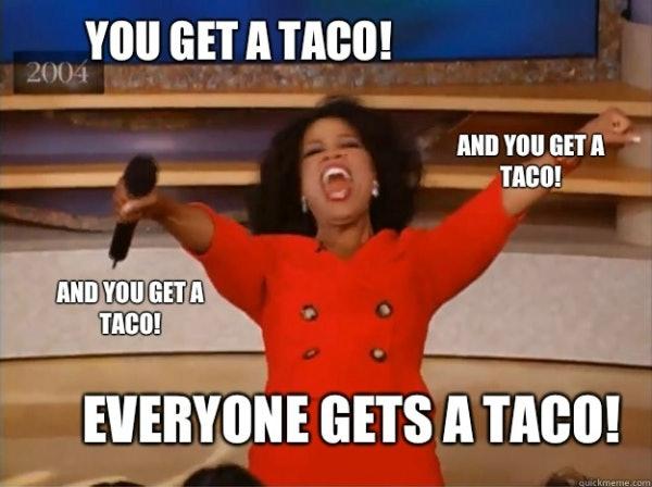 16b26240 67e5 0134 1841 060e3e89e053 9 national taco day memes that celebrate your favorite food