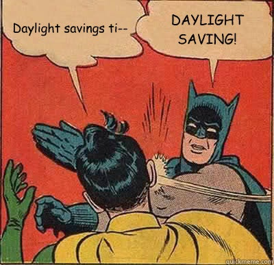 75946a50 c588 0133 7321 0e8f20e97865 15 daylight saving time memes that capture how most of us feel