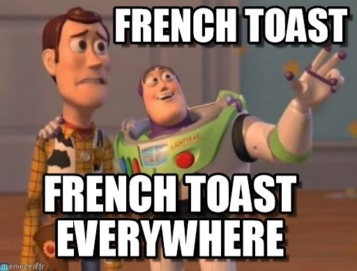 d4d3ac60 9592 0134 1920 060e3e89e053 national french toast day memes that prove this dish is really the