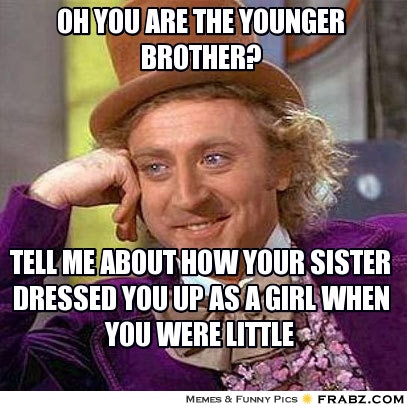 5334a240 e175 0133 9855 0a9b146fa4d9 8 funny brother memes for national sibling day that capture the