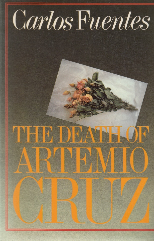 a literary analysis of the death of artemio cruz by carlos fuentes Major themes in fuentes's work are the limitless power of fantasy, the dilemma of   (from the death of artemio cruz) carlos fuentes was born in panama city,  but his parents were mexican, and he later became a mexican citizen  his  name has been connected to a character in balzac's la comédie humaine, louis .