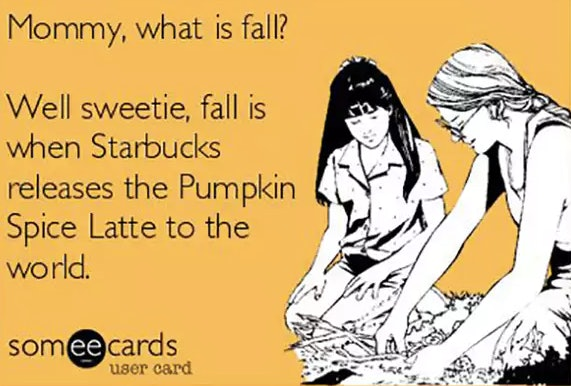 Memes Tweets About Starbucks Pumpkin Spice Latte Return That Are